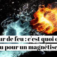 Coupeur de feu : c'est quoi enlever le feu pour un magnétiseur ?