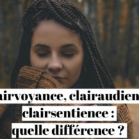 Clairvoyance, clairaudience, clairsentience : quelle différence ?