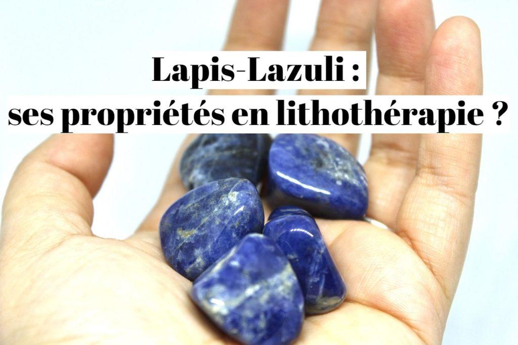 Lapis-Lazuli : ses propriétés en lithothérapie ?