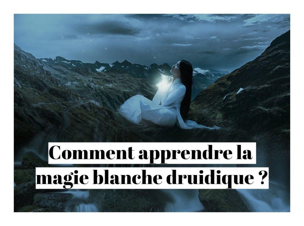 Comment apprendre la magie blanche druidique ?