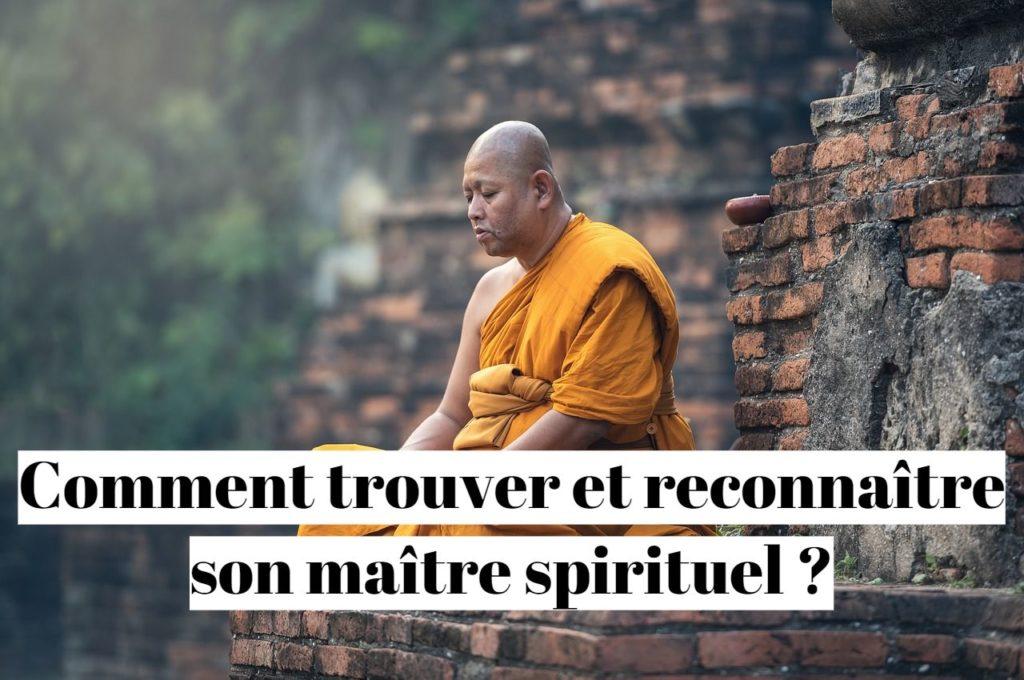 Comment trouver et reconnaître son maître spirituel ?