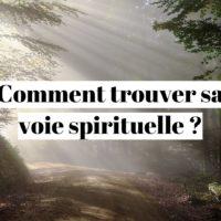 Comment trouver sa voie spirituelle ?