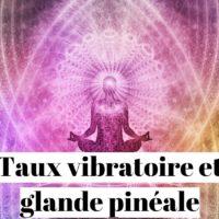 Quelle est la fréquence vibratoire de la glande pinéale?