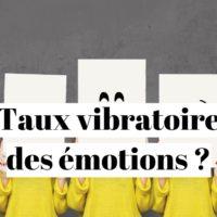 Fréquence vibratoire des émotions positives et négatives?