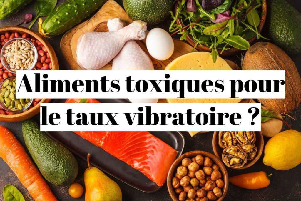 Les aliments qui baissent le taux vibratoire?