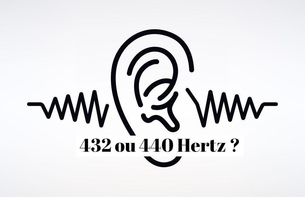 Pourquoi 432 Hz ou 440 Hertz?