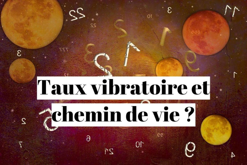 Taux vibratoire et chemin de vie en numérologie: quel lien?