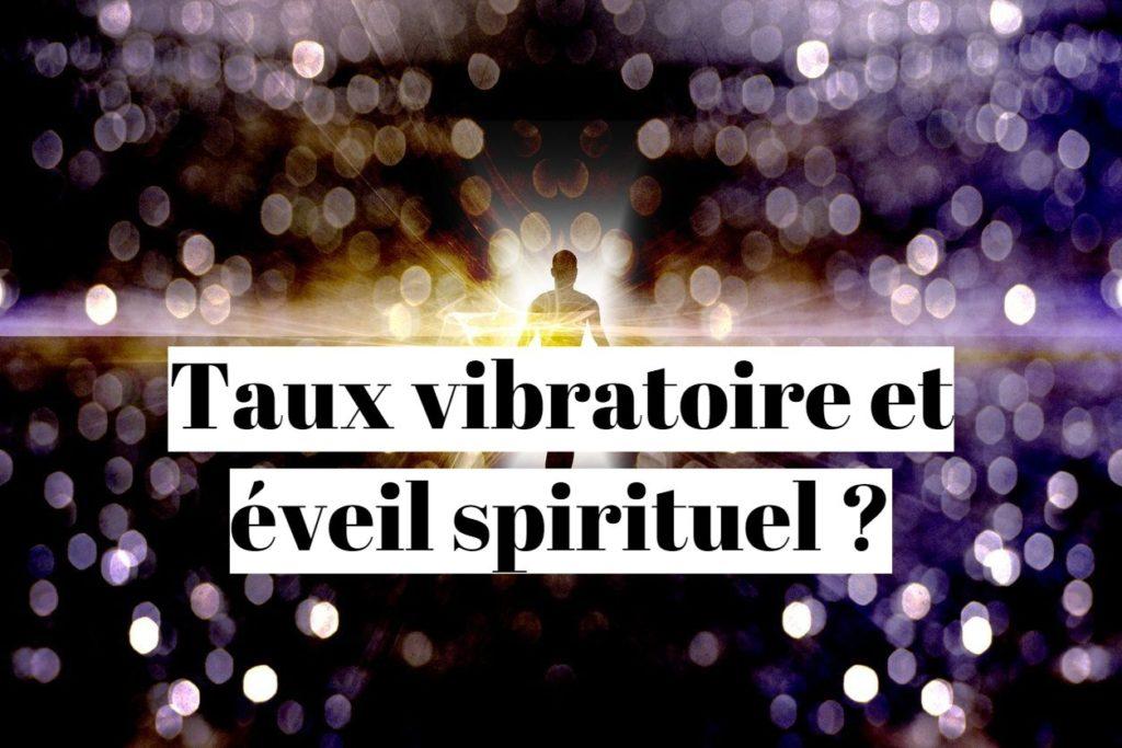 Taux vibratoire et éveil spirituel: quel lien avec la spiritualité?