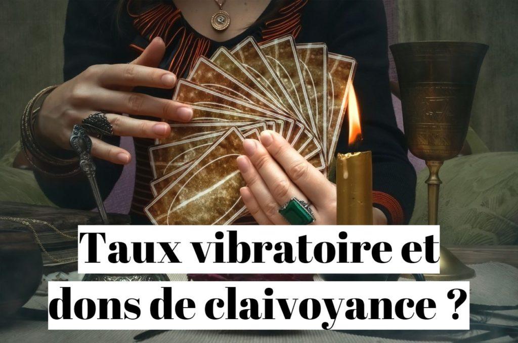Taux vibratoire et voyance: comment développer ses dons de clairvoyance?