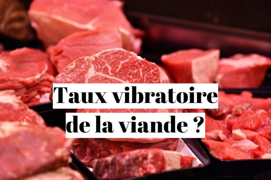 Viande et taux vibratoire? La vérité!