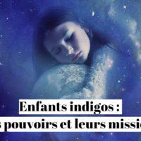 Enfants indigo : quels sont leurs pouvoirs et leurs missions ?