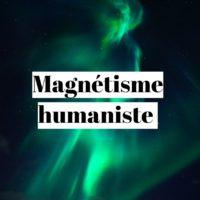 Magnétisme humaniste : de l'énergie à la réalisation (avis sur cette formation) ?