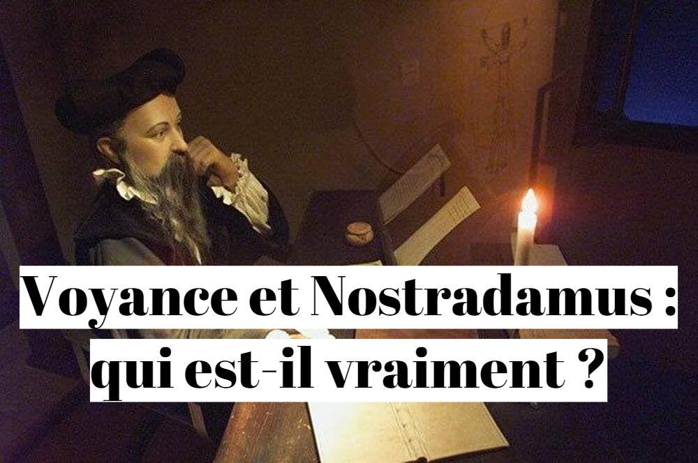 Voyance et Nostradamus : qui est-il vraiment ?