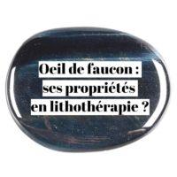 Œil de faucon : quelles sont ses propriétés en lithothérapie ?