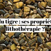 Œil du tigre : quelles sont ses propriétés en lithothérapie ?