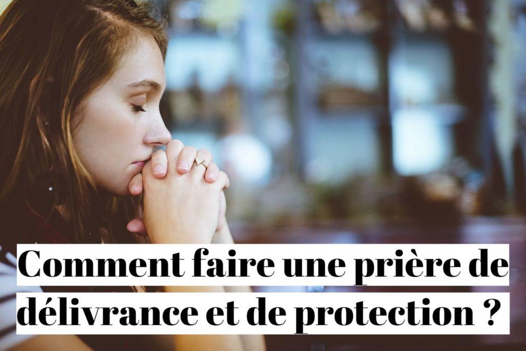 Comment faire une prière de délivrance et de protection contre les blocages ?